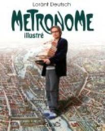 Critiques, citations, extraits de Le Métronome illustré de Lorànt Deutsch. Dans le métro, une fille lisait le journal de Manchette. Ses cheveux f...