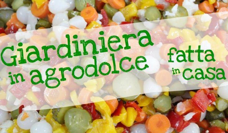 Giardiniera in agrodolce fatta in casa con verdure fresche. Ricetta facile e veloce per fare una giardiniera di verdure squisita con ingredienti scelti