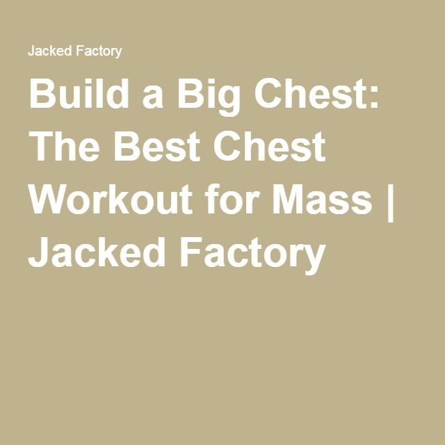 Build a Big Chest: The Best Chest Workout for Mass | Jacked Factory