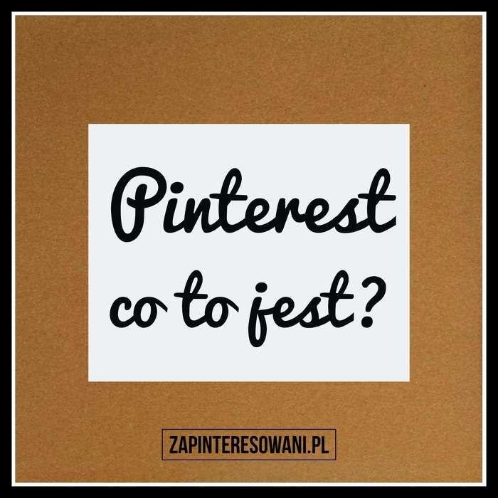 Co to jest Pinterest? Zapinteresowani.pl