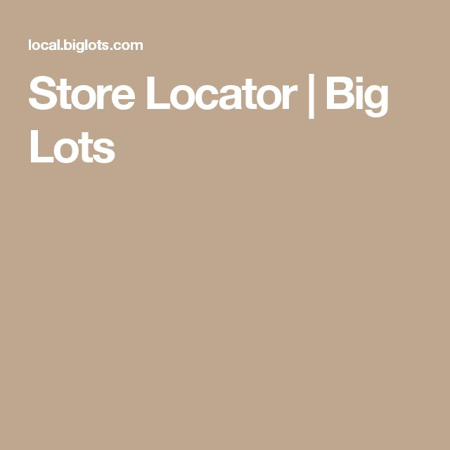 Store Locator   Big Lots