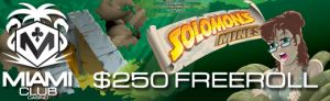Win Real Money At Miami Club Online Casinos Freeroll. Buy-In FREE For Miami Club USA Online Slots Casinos Giant Weekend Solomon's Mines Freeroll.