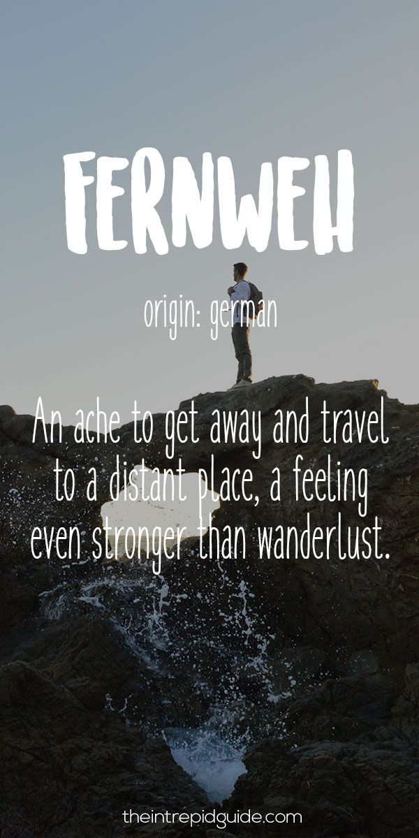 28 Travel Words that Describe Wunderlust Perfectly                                                                                                                                                                                 More