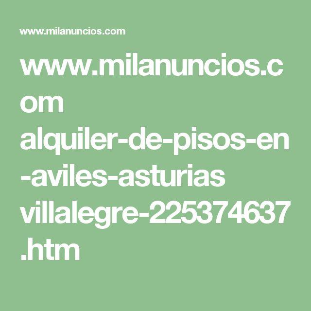www.milanuncios.com alquiler-de-pisos-en-aviles-asturias villalegre-225374637.htm