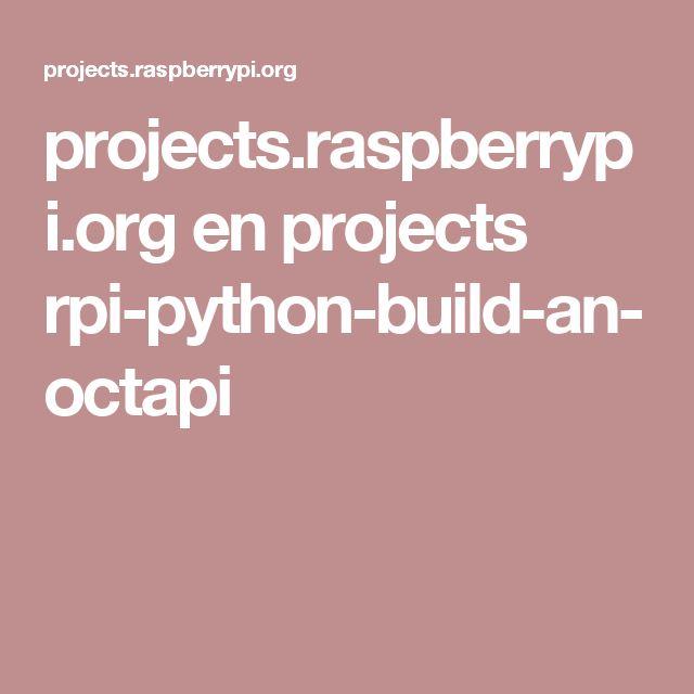 projects.raspberrypi.org en projects rpi-python-build-an-octapi