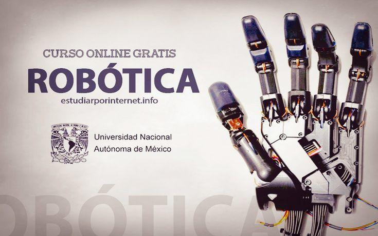 Curso gratis en español de Robótica dictado por la UNAM - Estudiar Por Internet