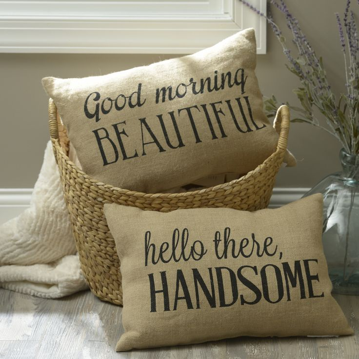 Individually unique, together complete. Our Good Morning Beautiful Burlap Pillow and our Hello There Handsome Burlap Pillow are wonderful separately or as a pair! Surround yourself with love with these sweet sentiments