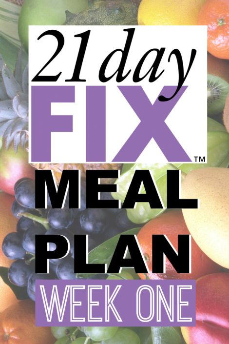 21 Day Fix Meal Plan - Week 1 - Sublime Reflection