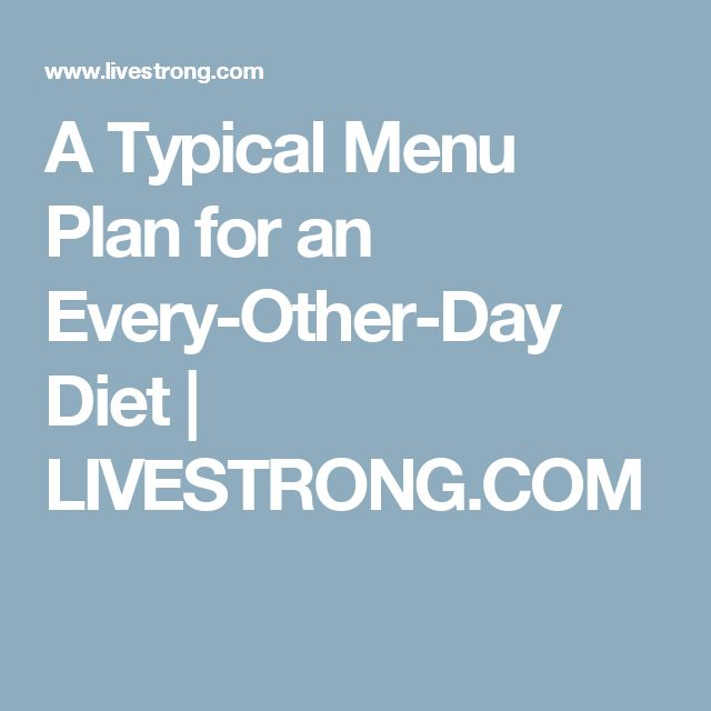 A Typical Menu Plan for an Every-Other-Day Diet | LIVESTRONG.COM