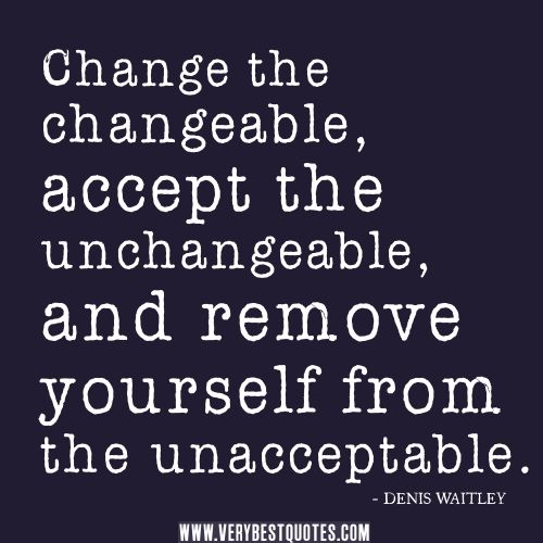 good quotes change the changeable accept the