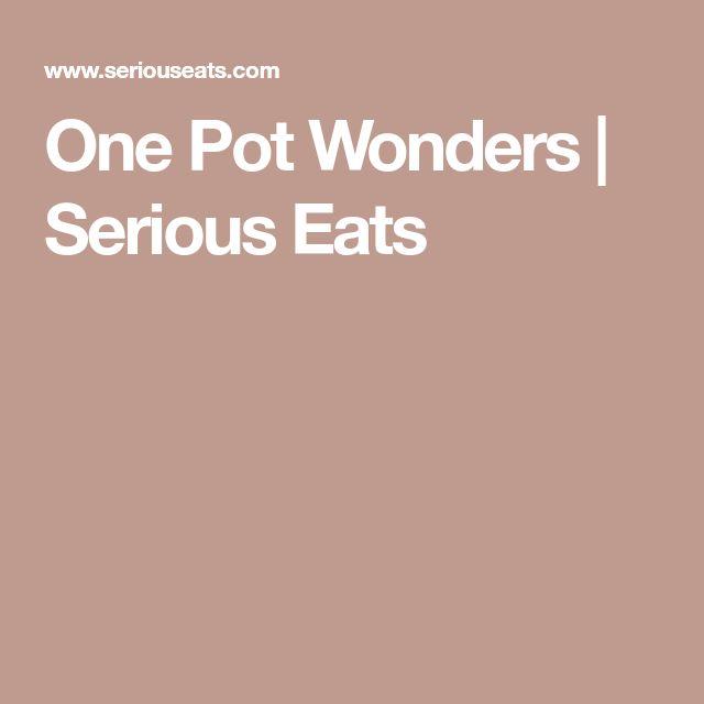 One Pot Wonders | Serious Eats