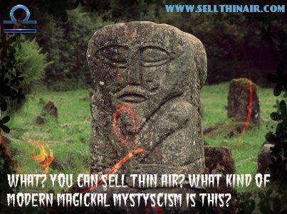 What? you can sell thin air? What kind of modern magickal mystyscism is this? http://www.sellthinair.com