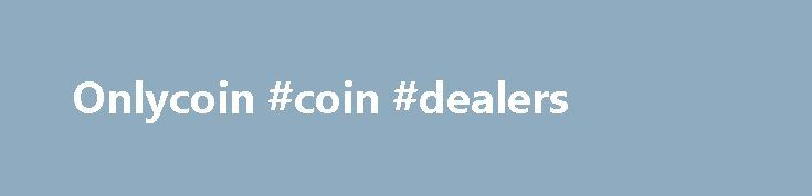 Onlycoin #coin #dealers http://coin.remmont.com/onlycoin-coin-dealers/  #onlycoin # Get GSAP I am more and more amazed every day, and very glad that I decided to get a business license. Spent today converting an animation to pure CSS, and then into GSAP. GreenSock was an order of magnitude easier. Love it. Performance has been of paramount importance for GreenSock, so there isRead More