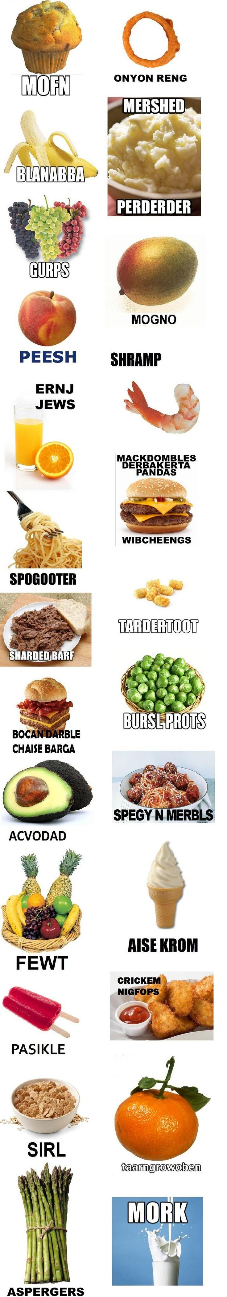 This picture has me pronouncing things in ridiculous ways now
