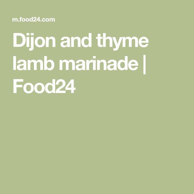 Dijon and thyme lamb marinade | Food24
