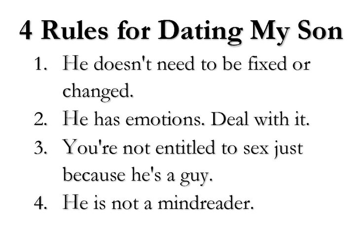 mothers rules for dating my son