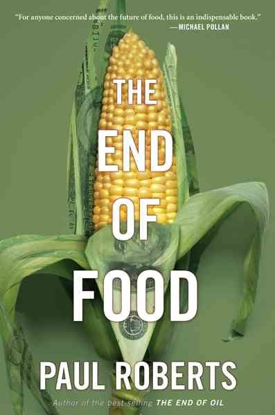The end of food / Paul Roberts