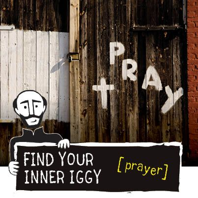 """Where have you found God in prayer? Show us! Tag your pin with #FindIggy, and you'll be entered to win an Iggy bobblehead, tattoo, and """"A Simple Life-Changing Prayer""""!"""
