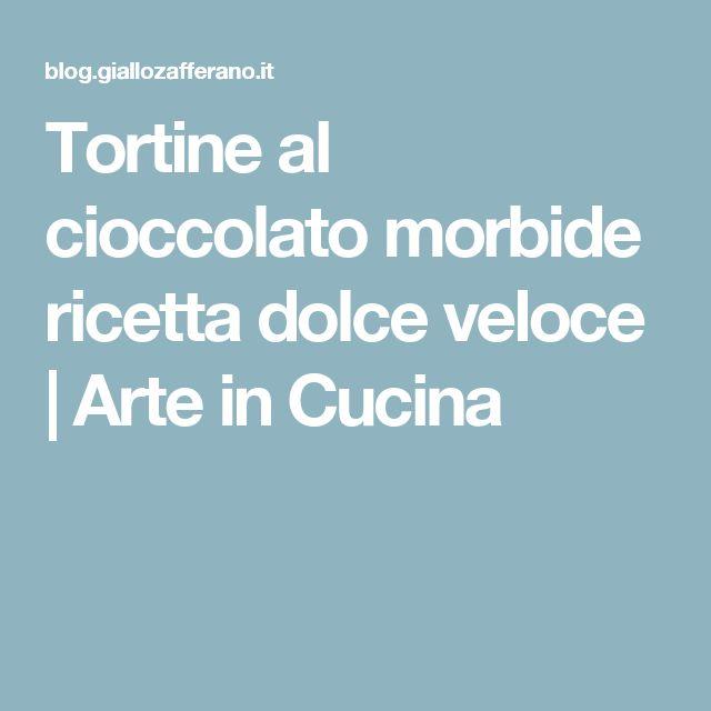 Tortine al cioccolato morbide ricetta dolce veloce | Arte in Cucina