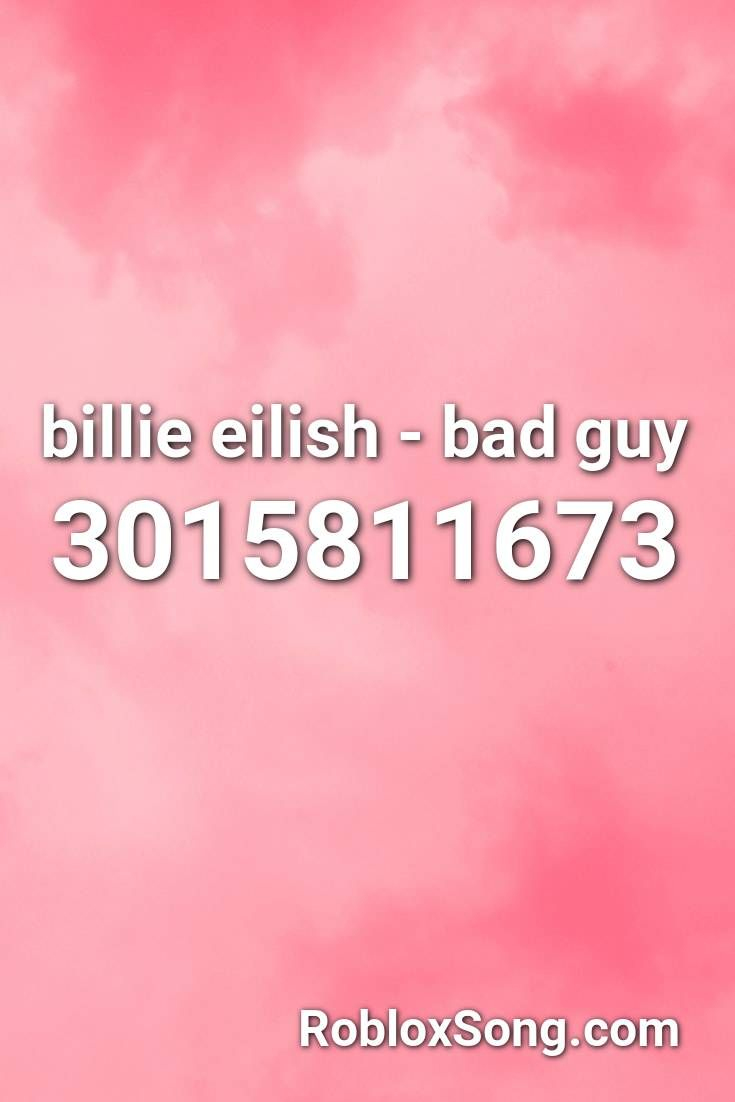 Billie Eilish Bad Guy Roblox Id Roblox Music Codes In 2020