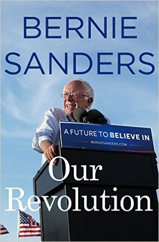 Our Revolution: A Future to Believe In: Bernie Sanders: 9781250132925: Amazon.com: Books