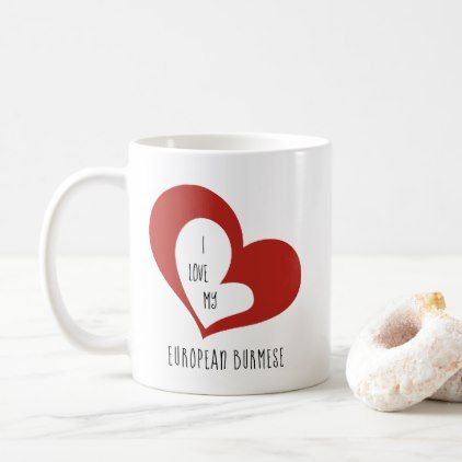I Love My European Burmese Cat Coffee Mug - home gifts ideas decor special unique custom individual customized individualized