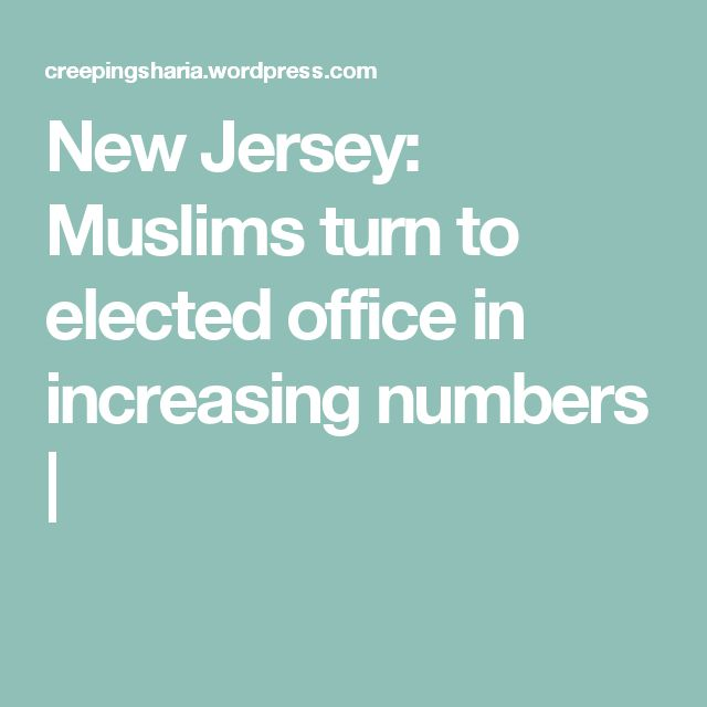 New Jersey: Muslims turn to elected office in increasing numbers |