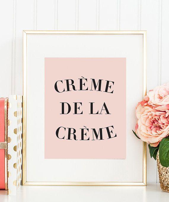 Crème de la Crème Inspirational Wall Prints by designsbymariainc