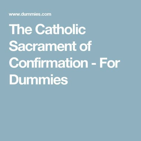 The Catholic Sacrament of Confirmation - For Dummies