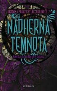 Nádherná temnota | Beautiful darkness | Kami Garcia | Margaret Stohl | Fantasy | Favourite book