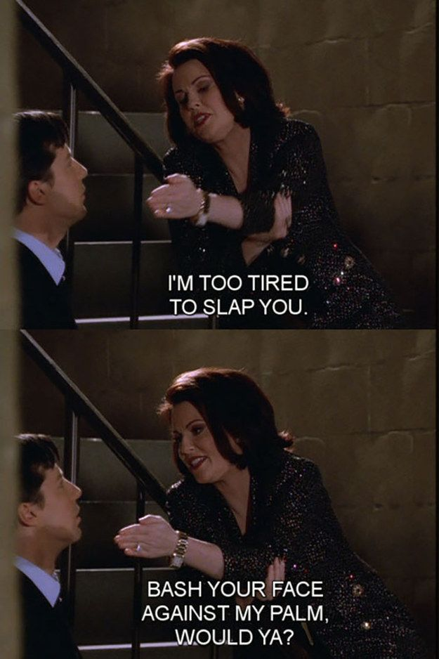 "When she refused to let fatigue get in the way of administering a punishment. | 21 Times Karen Walker From ""Will And Grace"" Spoke To Your Soul"
