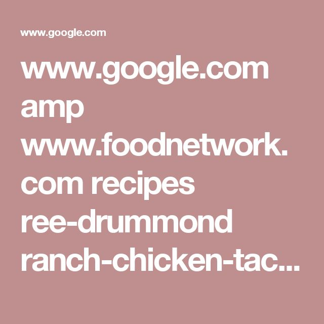 www.google.com amp www.foodnetwork.com recipes ree-drummond ranch-chicken-tacos-3876983.amp