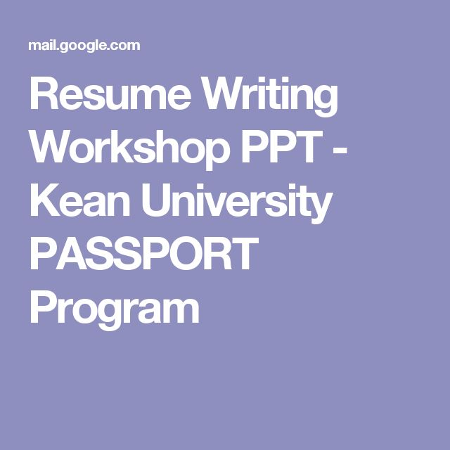 Resume Writing Workshop PPT - Kean University PASSPORT Program - resume writing workshop