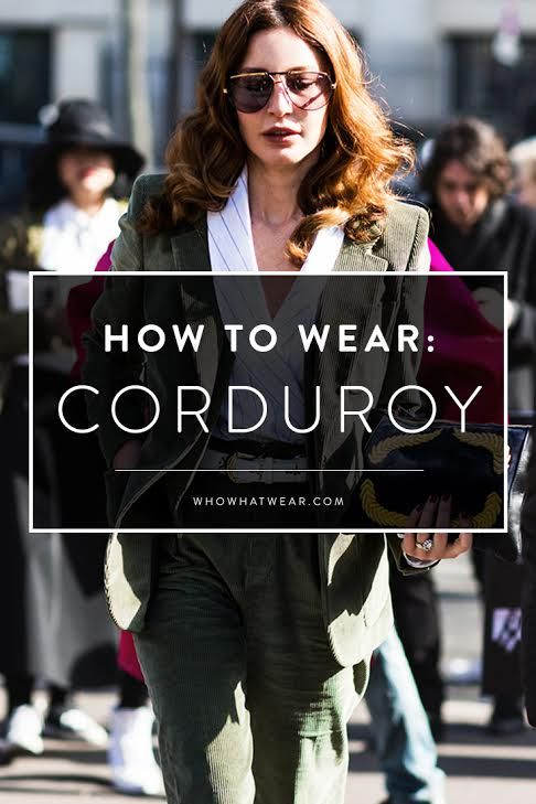 Style Tips on How to Wear Corduroy. Plus, 15 Stylish Pieces to Shop.