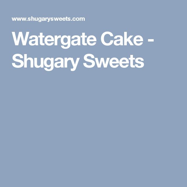 Watergate Cake - Shugary Sweets