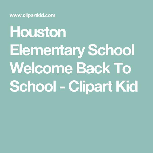 Houston Elementary School  Welcome Back To School - Clipart Kid