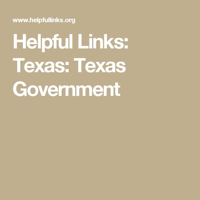 Helpful Links: Texas: Texas Government