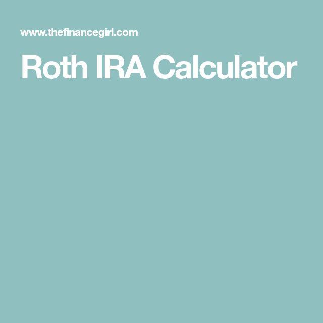 Best  Roth Ira Calculator Ideas On   Roth Ira Tax
