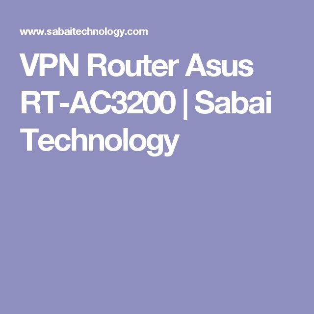 VPN Router Asus RT-AC3200 | Sabai Technology