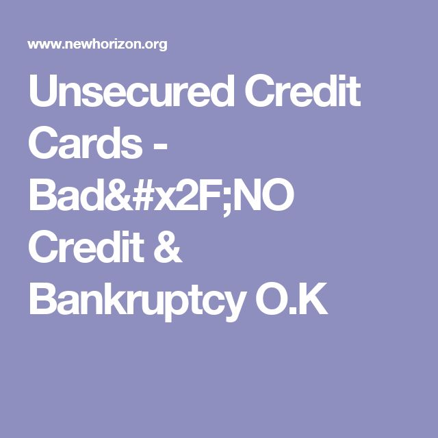 Unsecured Credit Cards - Bad/NO Credit & Bankruptcy O.K