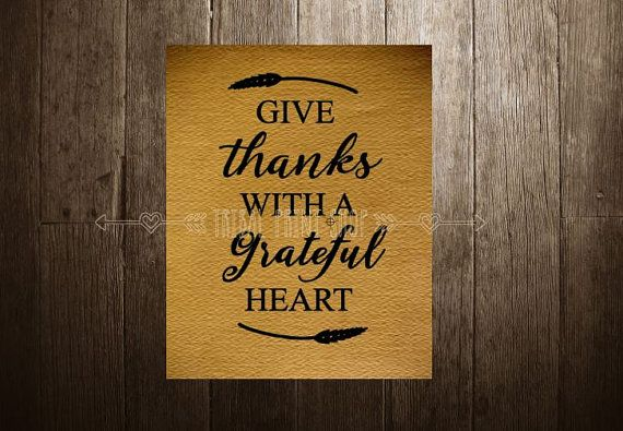 Downloadable Print Art -  Thanksgiving Give Thanks With a Grateful Heart by TribalPrintShop $4.00