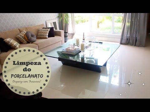 Como limpar e deixar o piso de Porcelanato brilhando! | Organize sem Fre...