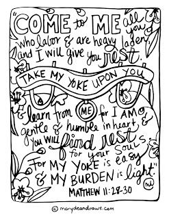 """Matthew 11:28-30 """"Come to me all you who are weary and heavy laden and I will give you rest"""" Bible verse coloring page scripture"""