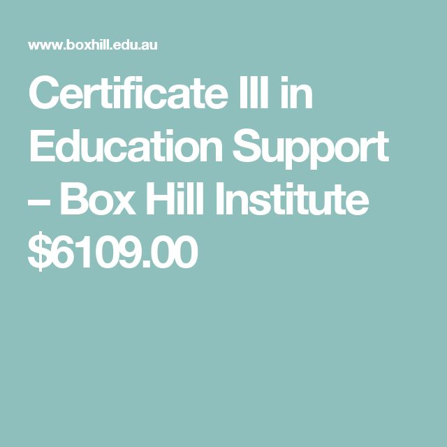 Certificate III in Education Support – Box Hill Institute $6109.00