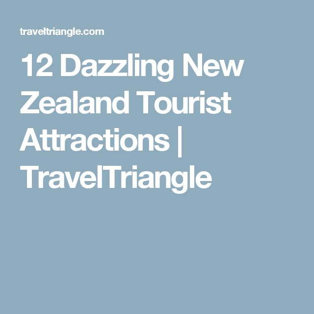 12 Dazzling New Zealand Tourist Attractions | TravelTriangle