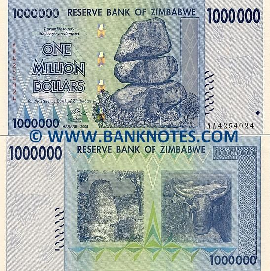 "Zimbabwe One Million Dollars 2008 - Obverse: Chiremba Balancing Rocks in Epworth near Harare. Reverse: The conical tower inside the Great Enclosure at The Ruins of Great Zimbabwe near Masvingo (Fort Victoria); Cattle in a pasture. Watermark: Zimbabwe Bird; Electrotype 1000; Also a simulated faux ""engraving"" in the watermark area of the note displays a cow on both sides of the note. Signature: Dr. Gideon Gono (Governor). Date of Release: 5th November 2008."