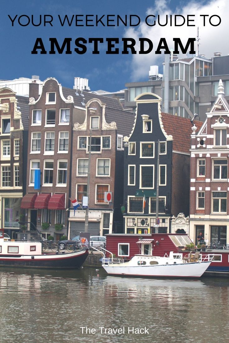 Your Weekend Guide to Amsterdam - The Travel Hack