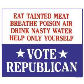 P.S. Democrats taint meat, poison the air, make water nasty and help only themselves as well… Guess what the moral of the story is America???
