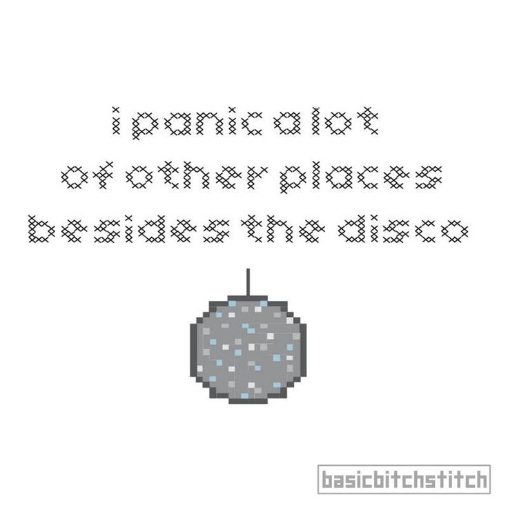 I Panic a Lot of Other Places Besides the Disco Funny Cross Stitch Pattern Download by BasicBitchStitch on Etsy https://www.etsy.com/listing/575880251/i-panic-a-lot-of-other-places-besides