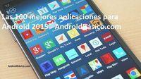 Las 100 mejores Aplicaciones Android 2016 | Android Básico